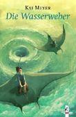 Die Wasserweber. Der Wellenläufer-Trilogie. Band 3 von Meyer. Kai (2004) Gebundene Ausgabe