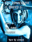 Die drei Frauen (The Immaculate Breed 9)