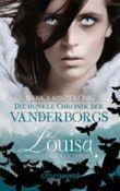 Die dunkle Chronik der Vanderborgs 3: Louisa - Mein Herz so schwer