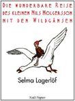 Die wunderbare Reise des kleinen Nils Holgersson mit den Wildgänsen: Vollständige Ausgabe