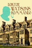 Doktor Watsons Kommando (Kindle Single)