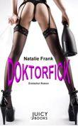 Doktorfick - Leseprobe XXL: Erotischer Roman