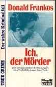 Donald Frankos: Ich, der Mörder - Die sensationellen Enthüllungen des Profi-Killers von New York