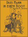 Drei Mann in einem Boot: Illustrierte Ausgabe: Roman einer Themsefahrt