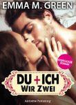 Du + Ich: Wir Zwei, 1 (Erotischer Roman)