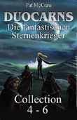 Duocarns - Die fantastischen Sternenkrieger: Collection 4 - 6