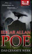 Edgar Allan Poe - Das gesamte Werk (Der Rabe, Das verräterische Herz, Der Doppelmord in der Rue Morgue u.v.m.) (IDP Classics)
