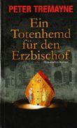 Ein Totenhemd für den Erzbischof (Historischer Roman)