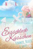 Eisschleckküsschen (Chick Lit Liebesroman): Summer, Beach & Love