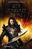 Elbenthal-Saga - Der schwarze Prinz