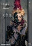 Elegies - Erotische Elegien - John Donne