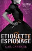Etiquette and Espionage: Number 1 in series (Finishing School)