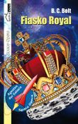 Fiasko Royal - Agenten der Galaxis #2