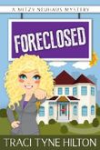 Foreclosed: A Mitzy Neuhaus Mystery (The Mitzy Neuhaus Mysteries, a Cozy Christian Collection)