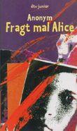Fragt mal Alice von Anonym (2001) Taschenbuch
