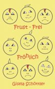 Frust-Frei Fröhlich
