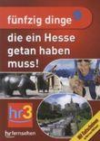 Fünfzig Dinge, die ein Hesse getan haben muss!