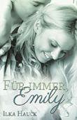 Für immer, Emily