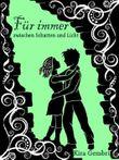 """Für immer zwischen Schatten und Licht (""""Schatten und Licht""""-Saga)"""