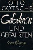 Gefahren und Gefährten : Erzählungen u. Skizzen Otto Gotsche