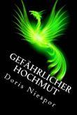 Gefährlicher Hochmut (Phönix-Trilogie 1)