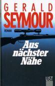 Gerald Seymour - Aus nächster Nähe. Thriller