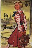 Gib nicht nach Jessie!