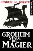 Groheim - Stadt der Magier (Fantasy-Roman)