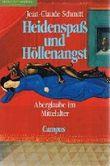 Heidenspaß und Höllenangst: Aberglaube im Mittelalter