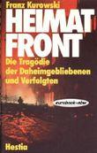 Heimatfront: Die Tragödie der Daheimgebliebenen und Verfolgten. Ausgabe mit 29 Abbildungen
