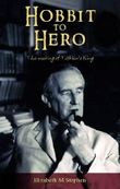 Hobbit to Hero: The Making of Tolkien's King
