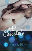 Hot Chocolate - Kate & Blue