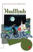 Hudlhub: Ein leicht kriminelles Heimatbuch