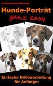 Hunde-Porträt ganz easy: Einfache Bildbearbeitung für Anfänger