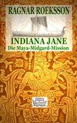 INDIANA JANE - Die Maya-Midgard-Mission (INDIANA JANE bis Ende Juli zum Einführungspreis von nur 99 CENT!)