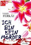 Ich bin kein Mörder: Thriller (Band 3 von 3 der »Mörder«-Trilogie)