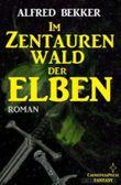 Im Zentaurenwald der Elben (Elbenkinder 5 / Elben-Saga 8 )
