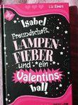 Isabel - Freundschaft, Lampenfieber und ein Valentinsball .