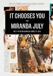 It Chooses You by July, Miranda 1st (first) Trade Paper (2012) Paperback