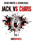 Jack VS Chris: Teil 1
