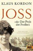 Joss oder Der Preis der Freiheit