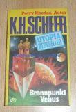K.H.Scheer-UTOPIA BESTSELLER Taschenbuch 25, Brennpunkt Venus (..Perry Rhodan-Autor)