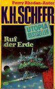 K.H.Scheer-UTOPIA BESTSELLER Taschenbuch 33, Ruf der Erde (Perry Rhodan-Autor)