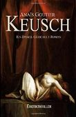 Keusch. Ein Daniel-Gericault-Roman