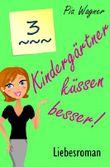 Kindergärtner küssen besser! - Teil 3 - Liebesroman in 4 Teilen