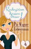Kindergärtner küssen besser! - Teil 4 - Liebesroman in 4 Teilen