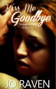 Kiss Me Goodbye: (Prequel to Asher) (Inked Brotherhood)