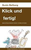 Klick und fertig!: Spaß und Erfolg bei Internet-Auktionen. Strategien, Geisteshaltungen, Problemlösungen.
