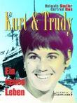 Kurt & Trudy. Ein neues Leben