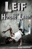 LEIF - Hungrig nach Leben: Roman